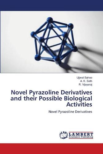 Novel Pyrazoline Derivatives and Their Possible Biological Activities (Paperback)