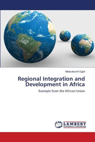 Regional Integration and Development in Africa (Paperback)