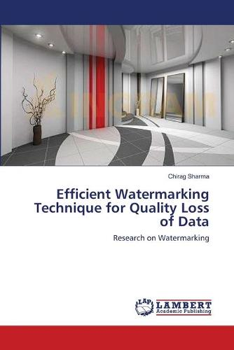 Efficient Watermarking Technique for Quality Loss of Data (Paperback)