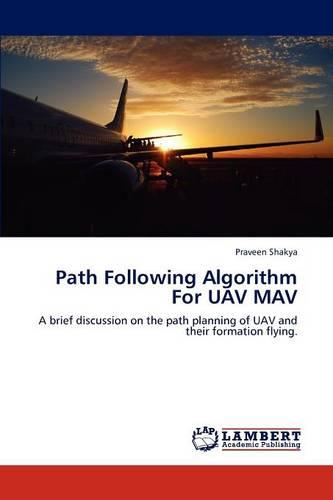 Path Following Algorithm for Uav Mav (Paperback)