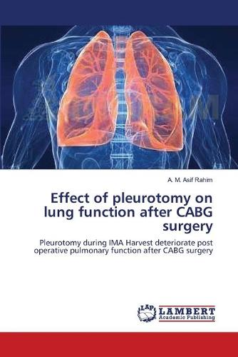 Effect of Pleurotomy on Lung Function After Cabg Surgery (Paperback)