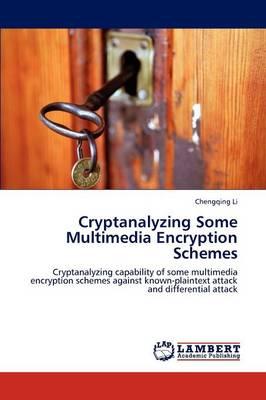 Cryptanalyzing Some Multimedia Encryption Schemes (Paperback)