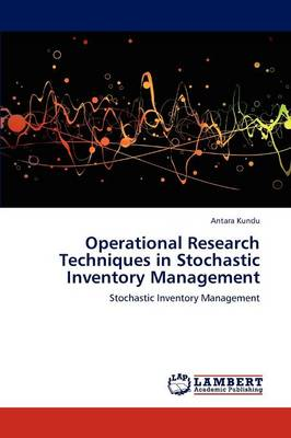 Operational Research Techniques in Stochastic Inventory Management (Paperback)