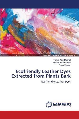 Ecofriendly Leather Dyes Extrected from Plants Bark (Paperback)
