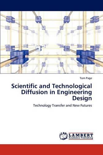 Scientific and Technological Diffusion in Engineering Design (Paperback)