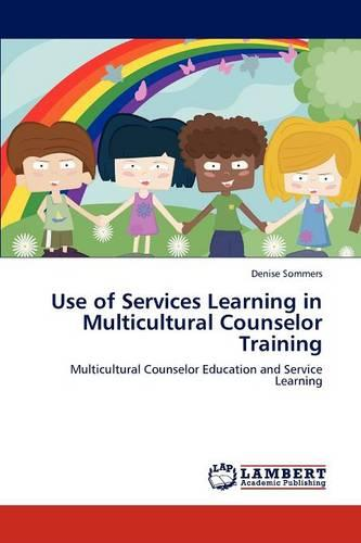 Use of Services Learning in Multicultural Counselor Training (Paperback)