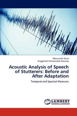 Acoustic Analysis of Speech of Stutterers: Before and After Adaptation (Paperback)