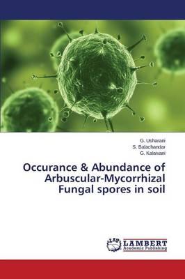 Occurance & Abundance of Arbuscular-Mycorrhizal Fungal Spores in Soil (Paperback)