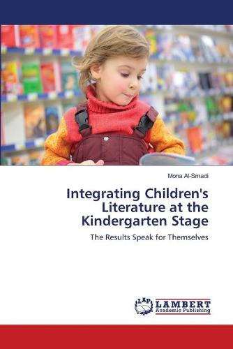 Integrating Children's Literature at the Kindergarten Stage (Paperback)