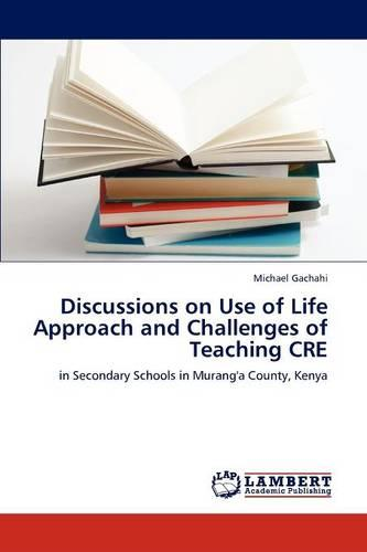 Discussions on Use of Life Approach and Challenges of Teaching Cre (Paperback)