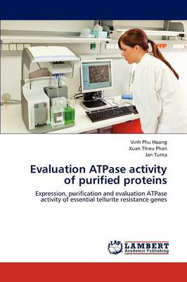 Evaluation Atpase Activity of Purified Proteins (Paperback)
