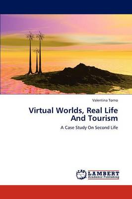 Virtual Worlds, Real Life and Tourism (Paperback)