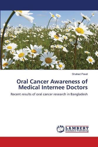Oral Cancer Awareness of Medical Internee Doctors (Paperback)