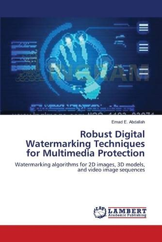 Robust Digital Watermarking Techniques for Multimedia Protection (Paperback)