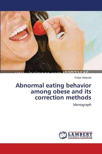 Abnormal Eating Behavior Among Obese and Its Correction Methods (Paperback)