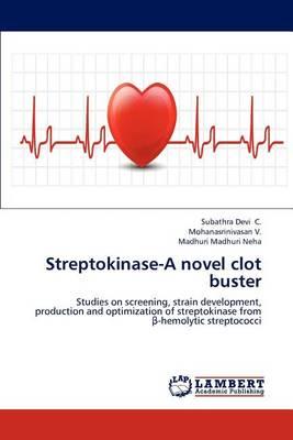 Streptokinase-A Novel Clot Buster (Paperback)