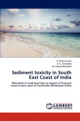 Sediment Toxicity in South East Coast of India (Paperback)