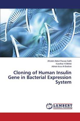 Cloning of Human Insulin Gene in Bacterial Expression System (Paperback)