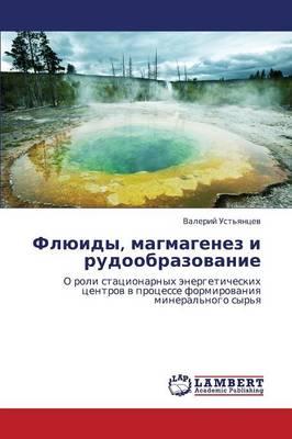 Flyuidy, Magmagenez I Rudoobrazovanie (Paperback)