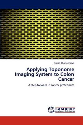 Applying Toponome Imaging System to Colon Cancer (Paperback)