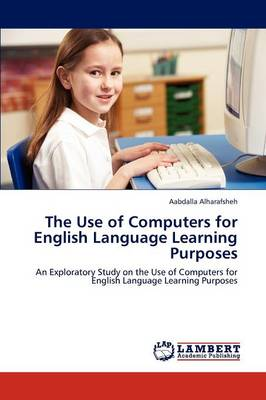 The Use of Computers for English Language Learning Purposes (Paperback)