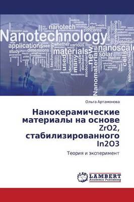 Nanokeramicheskie Materialy Na Osnove Zro2, Stabilizirovannogo In2o3 (Paperback)