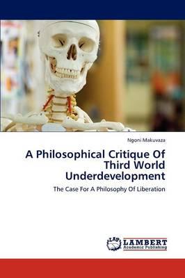 A Philosophical Critique of Third World Underdevelopment (Paperback)