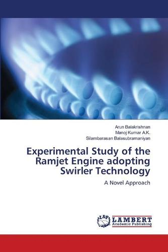 Experimental Study of the Ramjet Engine Adopting Swirler Technology (Paperback)