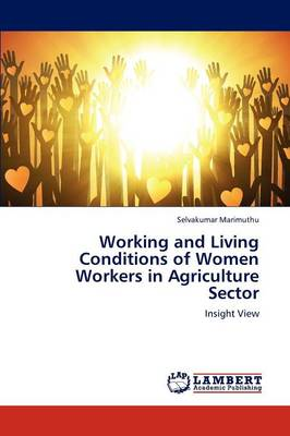 Working and Living Conditions of Women Workers in Agriculture Sector (Paperback)