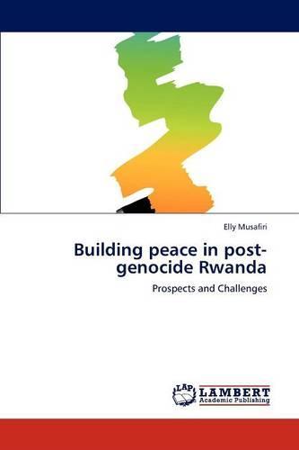 Building Peace in Post-Genocide Rwanda (Paperback)