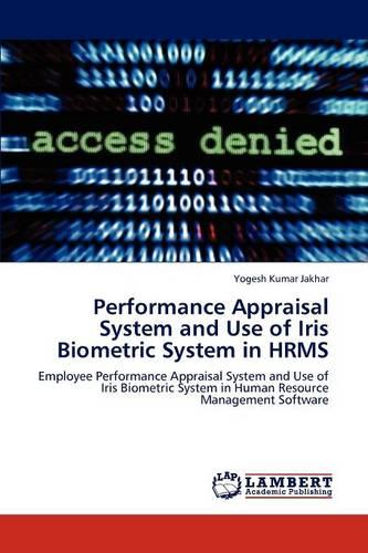 Performance Appraisal System and Use of Iris Biometric System in Hrms (Paperback)