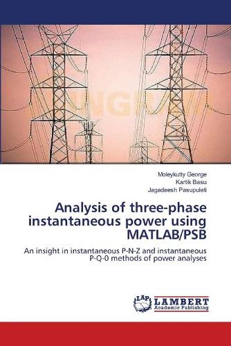 Analysis of Three-Phase Instantaneous Power Using MATLAB/Psb (Paperback)