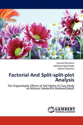 Factorial and Split-Split-Plot Analysis (Paperback)