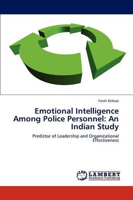 Emotional Intelligence Among Police Personnel: An Indian Study (Paperback)