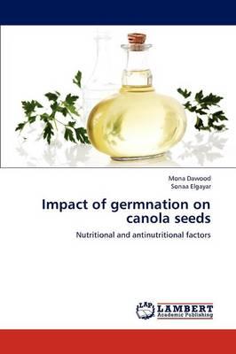 Impact of Germnation on Canola Seeds (Paperback)
