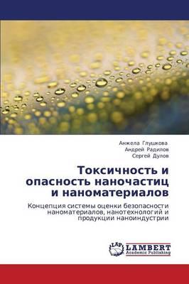 Toksichnost' I Opasnost' Nanochastits I Nanomaterialov (Paperback)