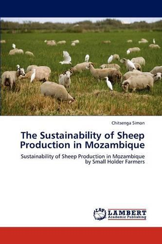 The Sustainability of Sheep Production in Mozambique (Paperback)
