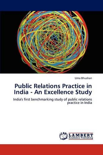 Public Relations Practice in India - An Excellence Study (Paperback)