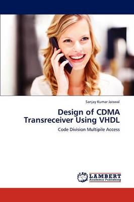 Design of Cdma Transreceiver Using VHDL (Paperback)