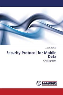 Security Protocol for Mobile Data (Paperback)