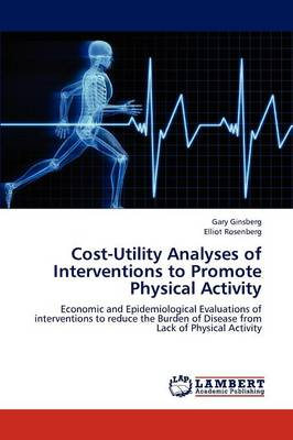 Cost-Utility Analyses of Interventions to Promote Physical Activity (Paperback)