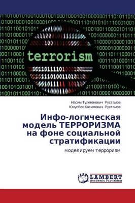 Info-Logicheskaya Model' Terrorizma Na Fone Sotsial'noy Stratifikatsii (Paperback)