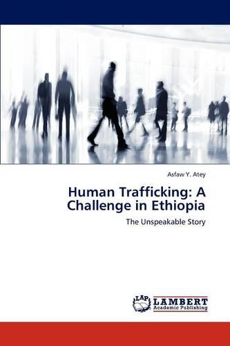 Human Trafficking: A Challenge in Ethiopia (Paperback)