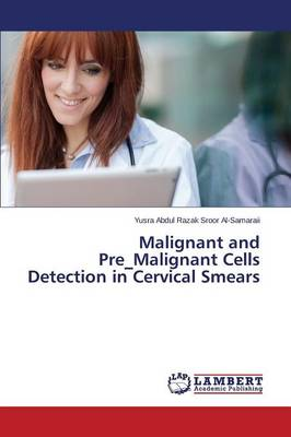 Malignant and Pre_malignant Cells Detection in Cervical Smears (Paperback)