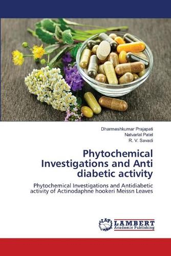 Phytochemical Investigations and Anti Diabetic Activity (Paperback)