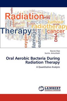 Oral Aerobic Bacteria During Radiation Therapy (Paperback)