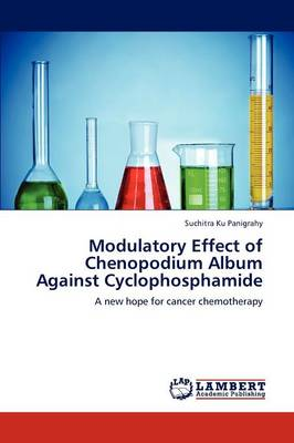 Modulatory Effect of Chenopodium Album Against Cyclophosphamide (Paperback)