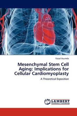 Mesenchymal Stem Cell Aging: Implications for Cellular Cardiomyoplasty (Paperback)