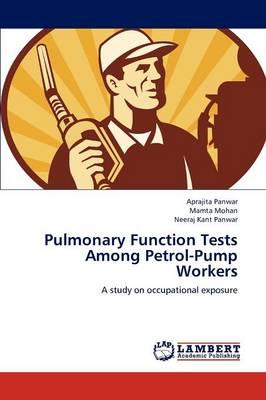 Pulmonary Function Tests Among Petrol-Pump Workers (Paperback)
