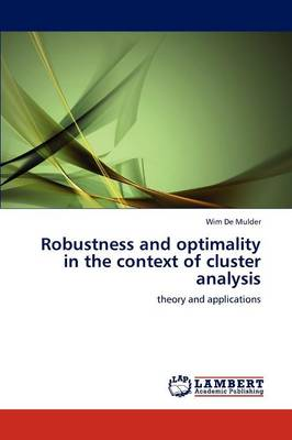 Robustness and Optimality in the Context of Cluster Analysis (Paperback)